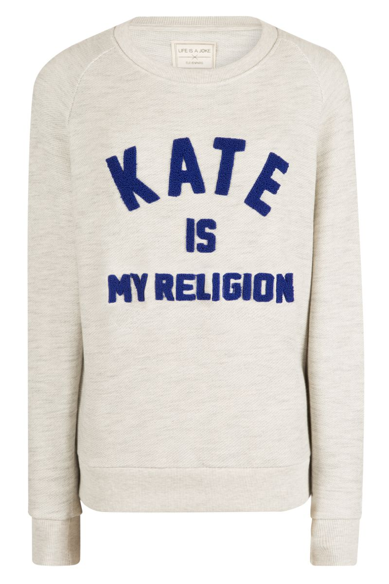 sweatshirt kate is my religion
